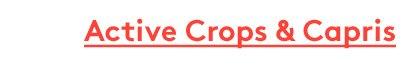 Active Crops & Capris