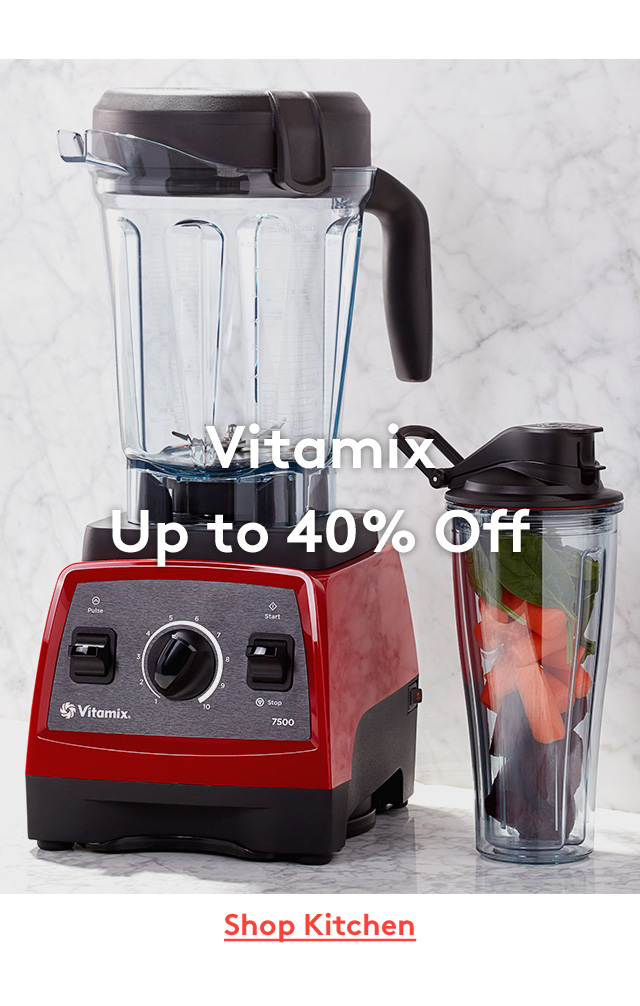 Vitamix | Up to 40% Off | Shop Kitchen