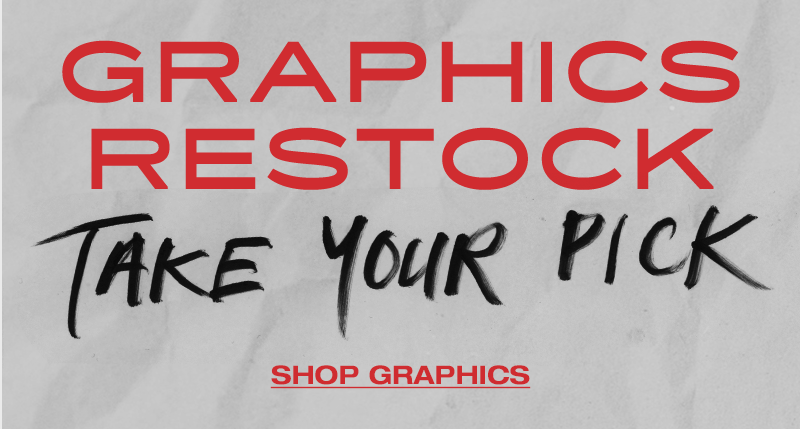 Graphics Restock - Take Your Pick - Shop Graphics