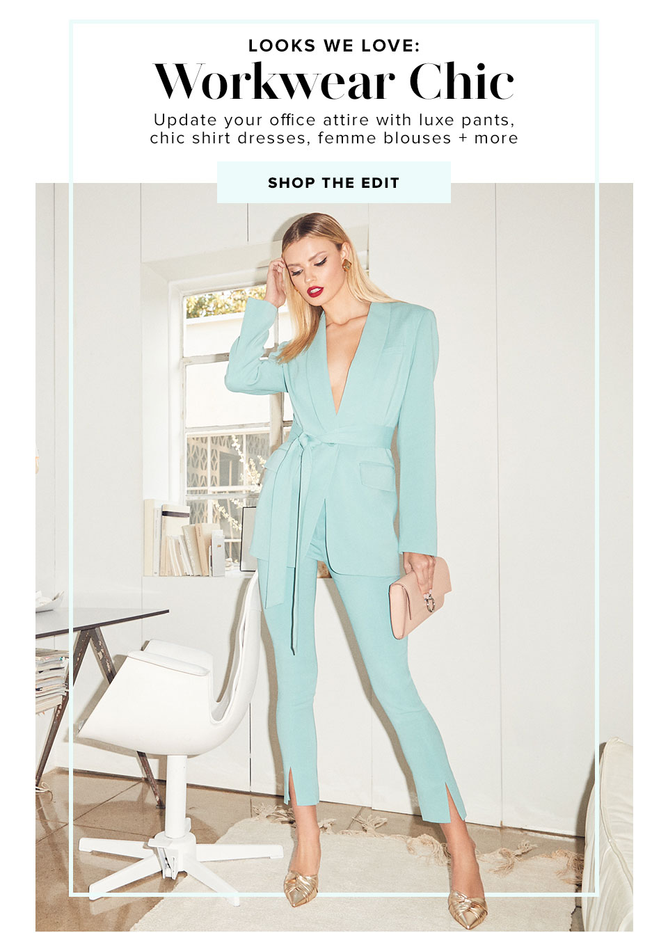 Looks We Love: Workwear Chic. Update your office attire with luxe pants, chic shirt dresses, femme blouses + more. Shop the edit.