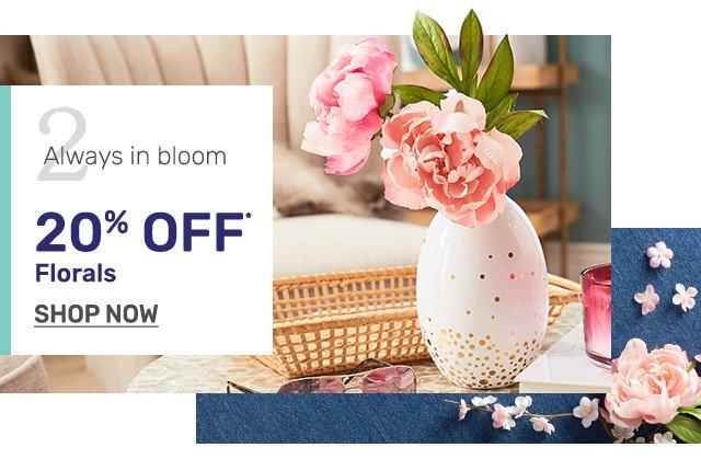 Shop florals twenty percent off.
