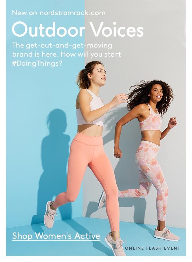 New on Nordstromrack.com | Outdoor Voices | The get-out-and-get-moving brand is here. How will you start #DoingThings? | Shop Women's Active | Online Flash Event