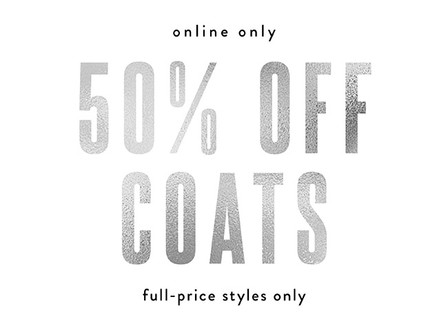 50% off Coats - Shop Now