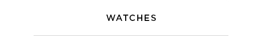 WATCHES