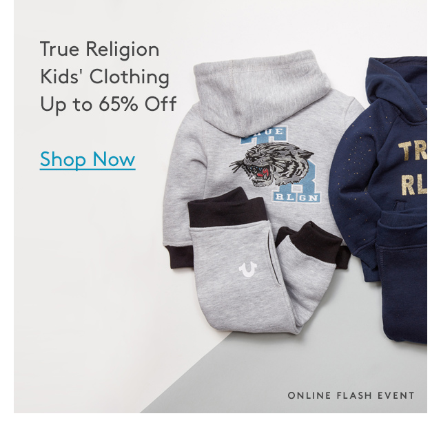True Religion | Kids' Clothing | Up to 65% Off | Shop Now | Online Flash Event