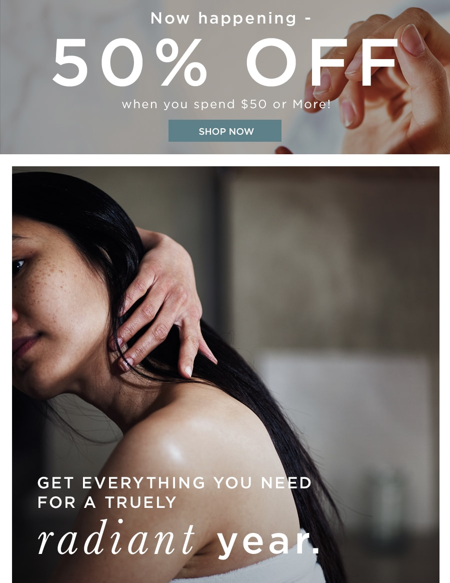 50% OFF WHEN YOU SPEND $50 OR MORE