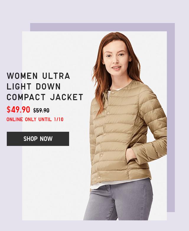 WOMEN ULTRA LIGHT DOWN COMPACT JACKET $49.90 - SHOP NOW