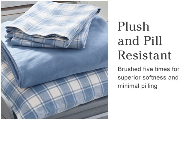 OUR COZIEST FLANNEL. The softest, most pill-resistant flannel bedding we've ever tested. Brushed to perfection and crafted just for us. STAY-TRUE COLOR.
