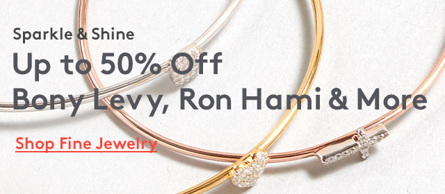 Sparkle & Shine | Up to 50% Off Bony Levy, Ron Hami & More | Shop Fine Jewelry