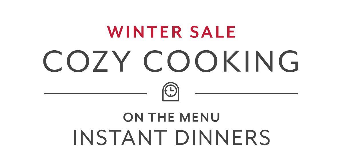 Cozy Cooking • Instant Dinners