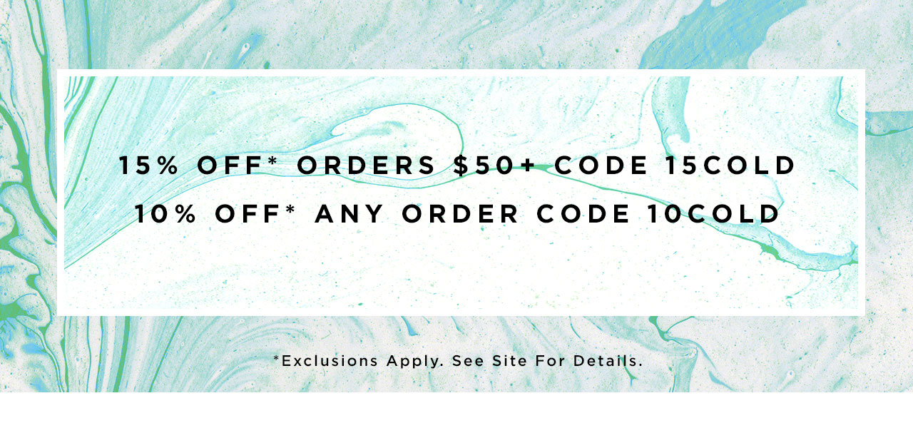 15% Off Orders $50+, Use Code: 15COLD / 10% Off Any Order, Use Code: 10COLD