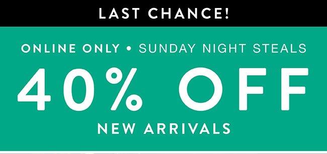 Last Chance. 40% off New Arrivals - Shop Now