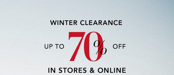 Winter Clearance. Up to 70% Off In Stores & Online.