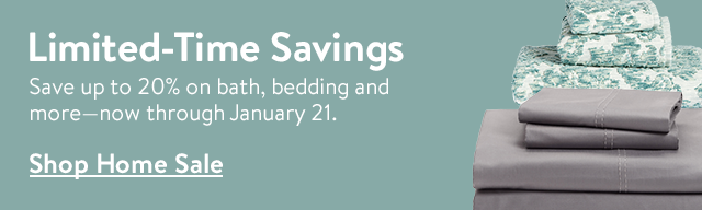 Save up to 20% on bath, bedding and more.
