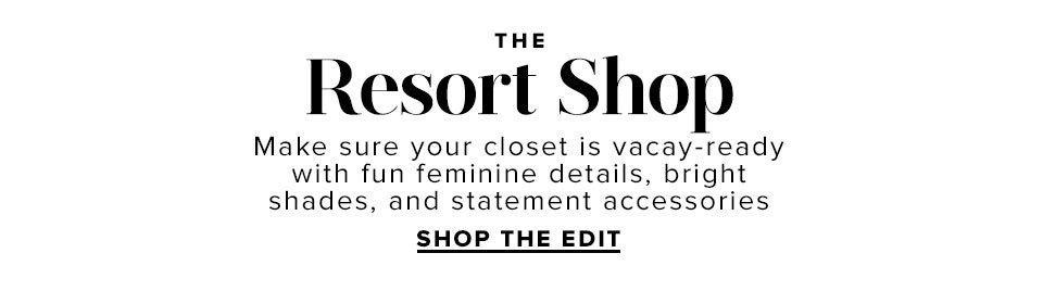 The Resort Shop. Shop The Edit