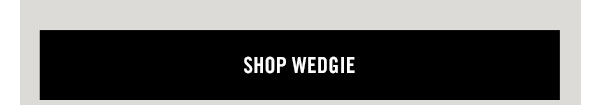 Shop WEDGIE