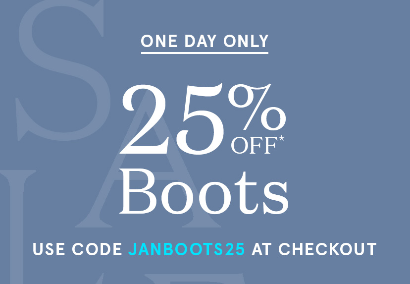 Email Exclusive FLASH SALE! 25% off boots
