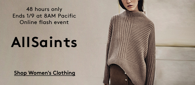 48 hours only | Ends 1/9 at 8AM Pacific | Online Flash Event | AllSaints | Shop Women's Clothing