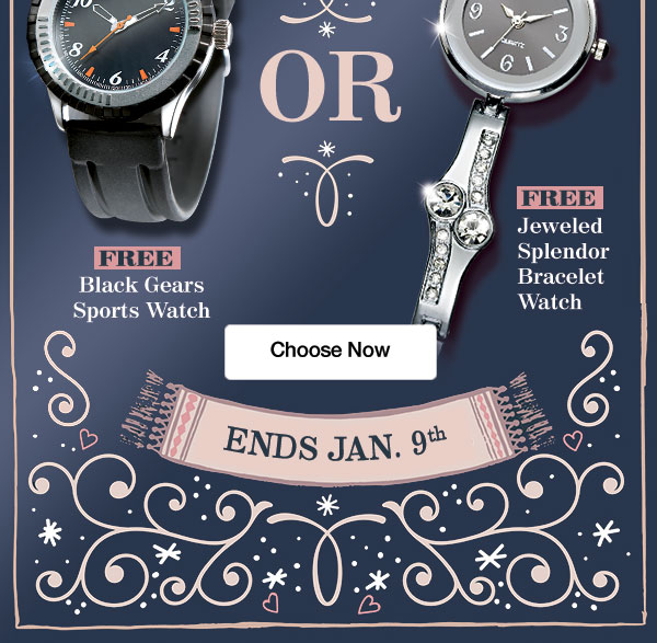 Choose a FREE WATCH with every order!