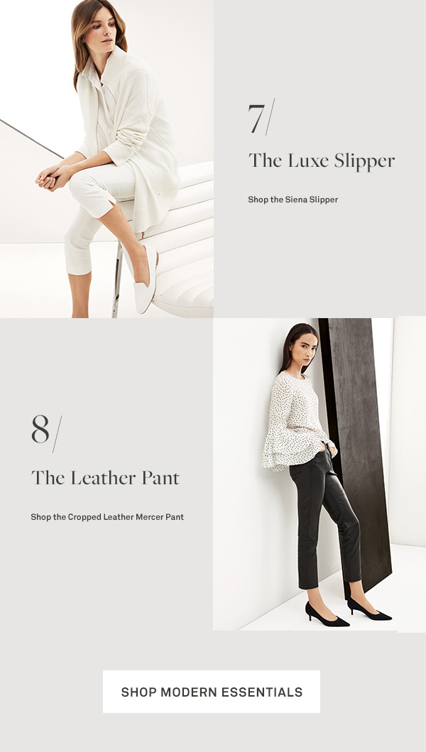 The Luxe Slipper - [Shop the Siena Slipper] - The Leather Pant - [Shop the Cropped Leather Mercer Pant] - [Shop Modern Essentials]