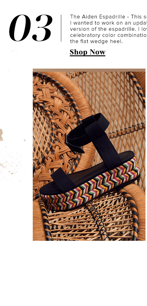 3. The Aiden Espadrille - This season I wanted to work on an updated version of the espadrille. I love the celebratory color combination on the flat wedge heel. SHOP NOW.
