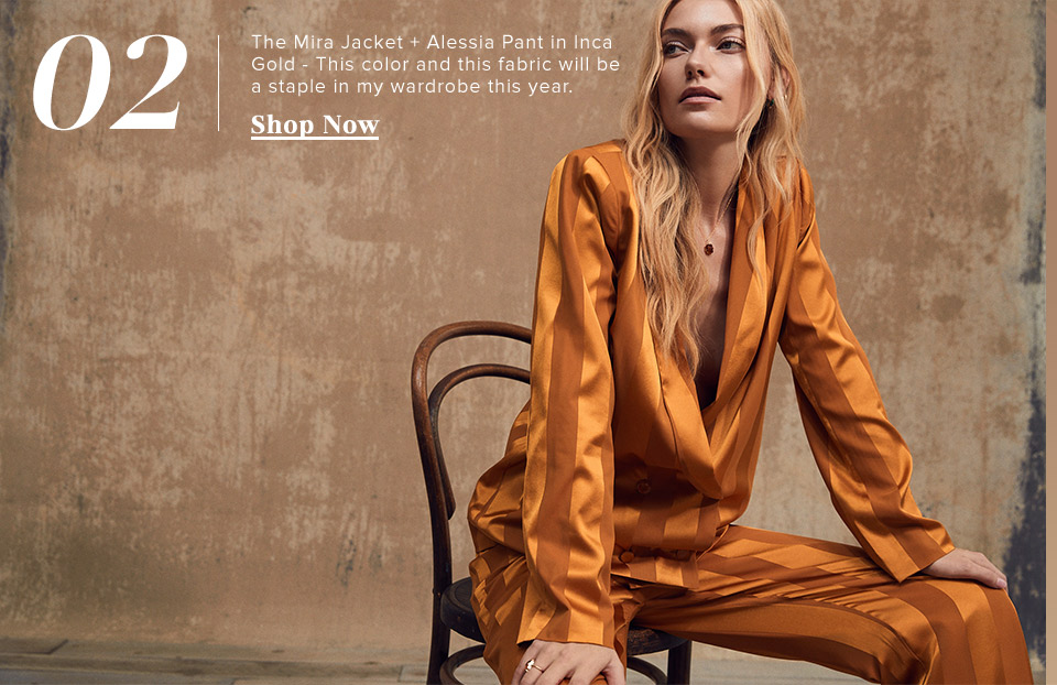 2. The Mira Jacket + Alessia Pant in Inca Gold - This color and this fabric will be a staple in my wardrobe this year. SHOP NOW