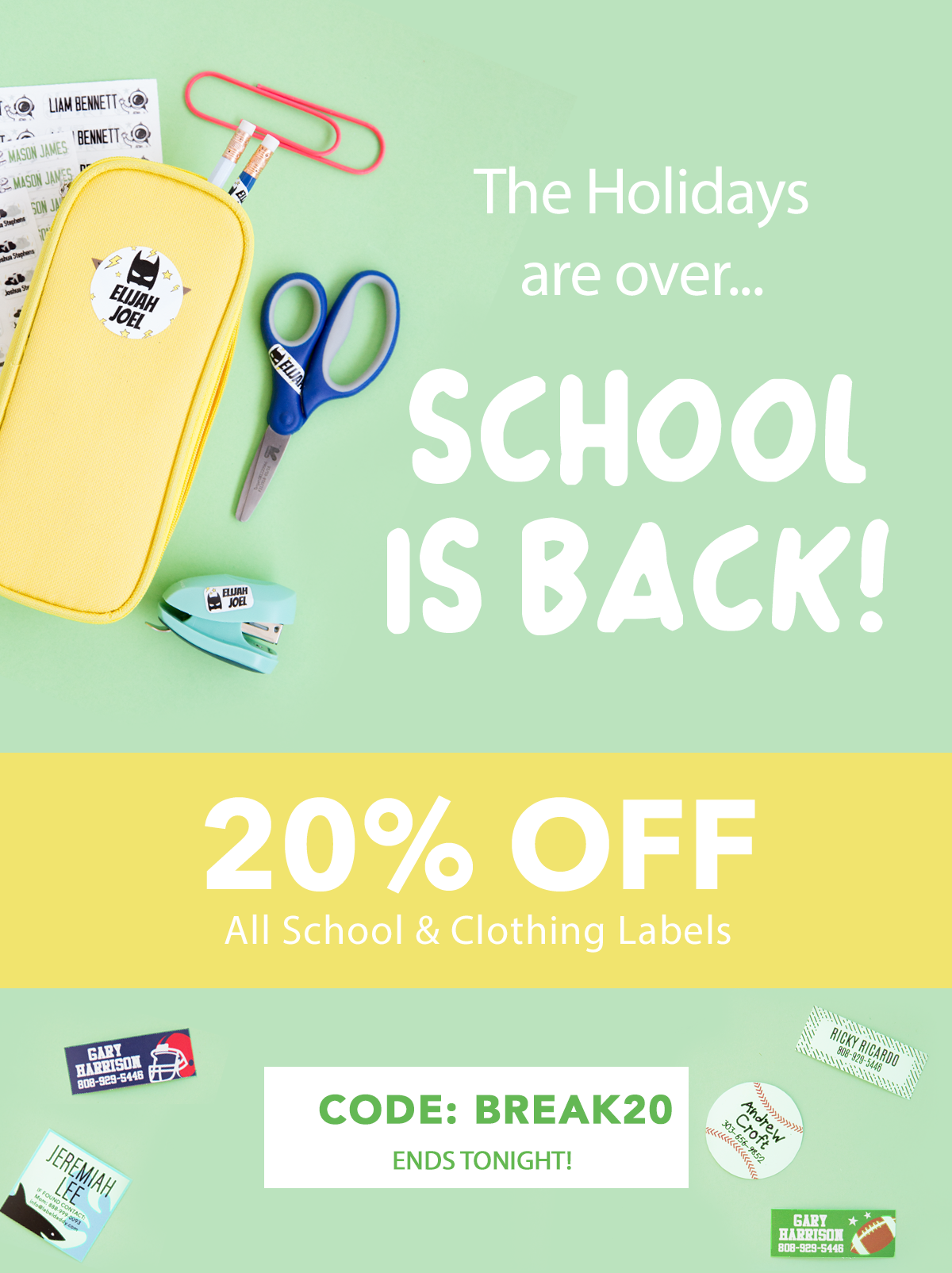 School is Back! 20% Off All School and Clothing Labels. Code: BREAK20. Ends Tonight!