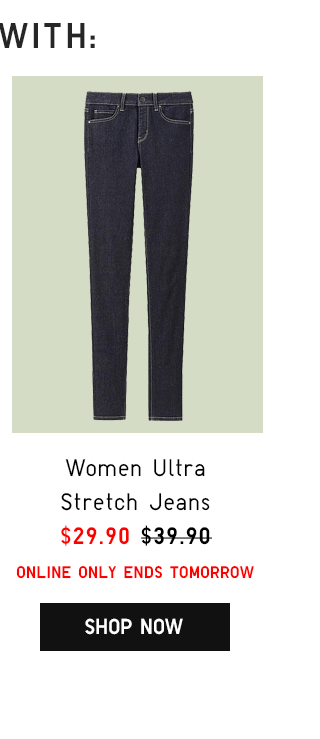 WOMEN ULTRA STRETCH JEANS $29.90 - SHOP NOW