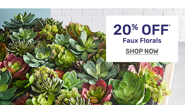 Shop faux florals now twenty percent off.