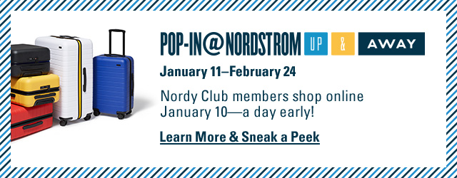 Pop-In@Nordstrom Up & Away: early access for Nordy Club members.