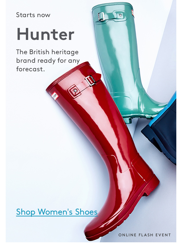Starts now | Hunter | The British heritage brand ready for any forecast. | Shop Women's Shoes | Online Flash Event