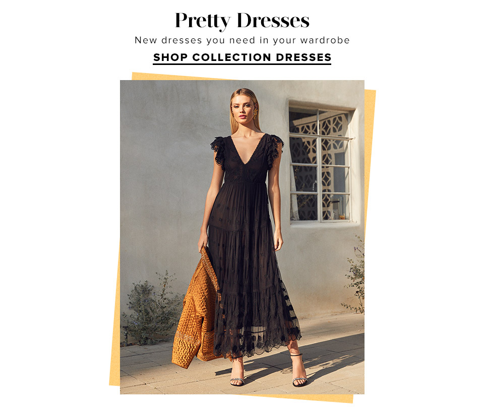 Pretty Dresses. New dresses you need in your wardrobe. Shop Dresses.