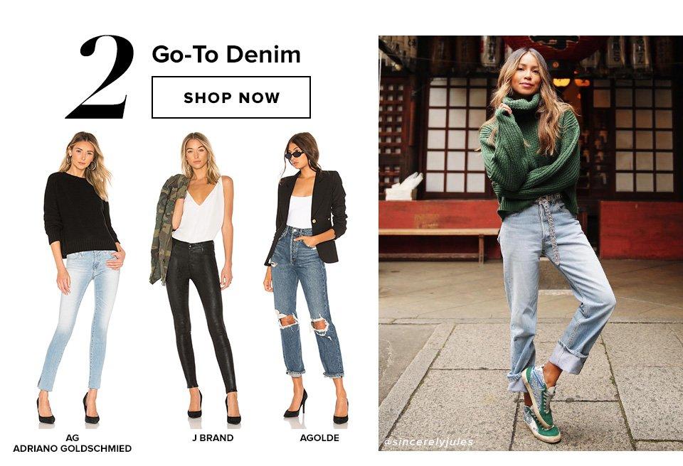 2 Go-To Denim. Shop now.
