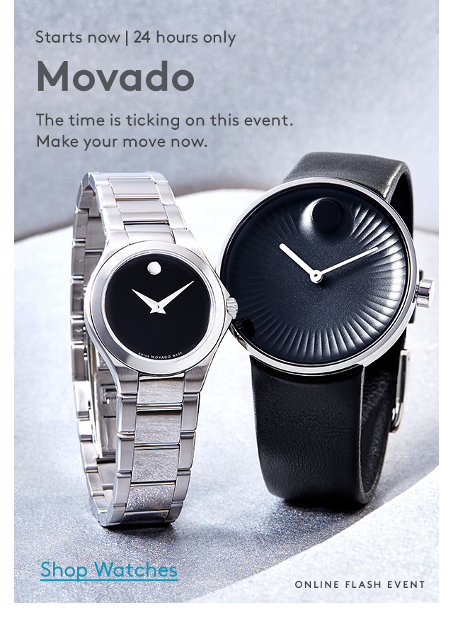 Starts now | 24 hours only | Movado | The time is ticking on this event. Make your move now. | Shop Watches | Online Flash Event