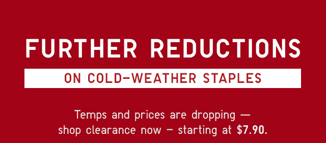 FURTHER REDUCTIONS ON COLD-WEATER STAPLES
