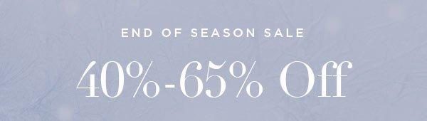 END OF SEASON SALE   40%-65% Off