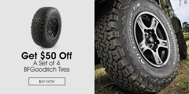 $50 off a set of 4 BFGoodrich Tires