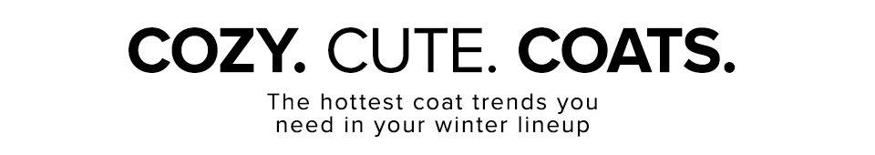 Cute.Cozy.Coats. Shop Coats