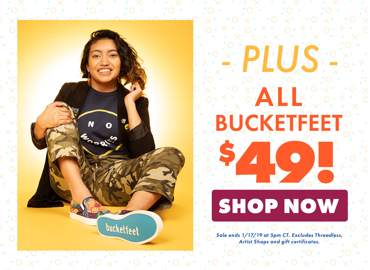Plus, ALL Bucketfeet are $49!