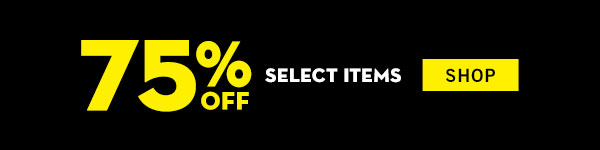 75% off Select Items - SHOP