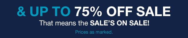 & UP TO 75% OFF SALE