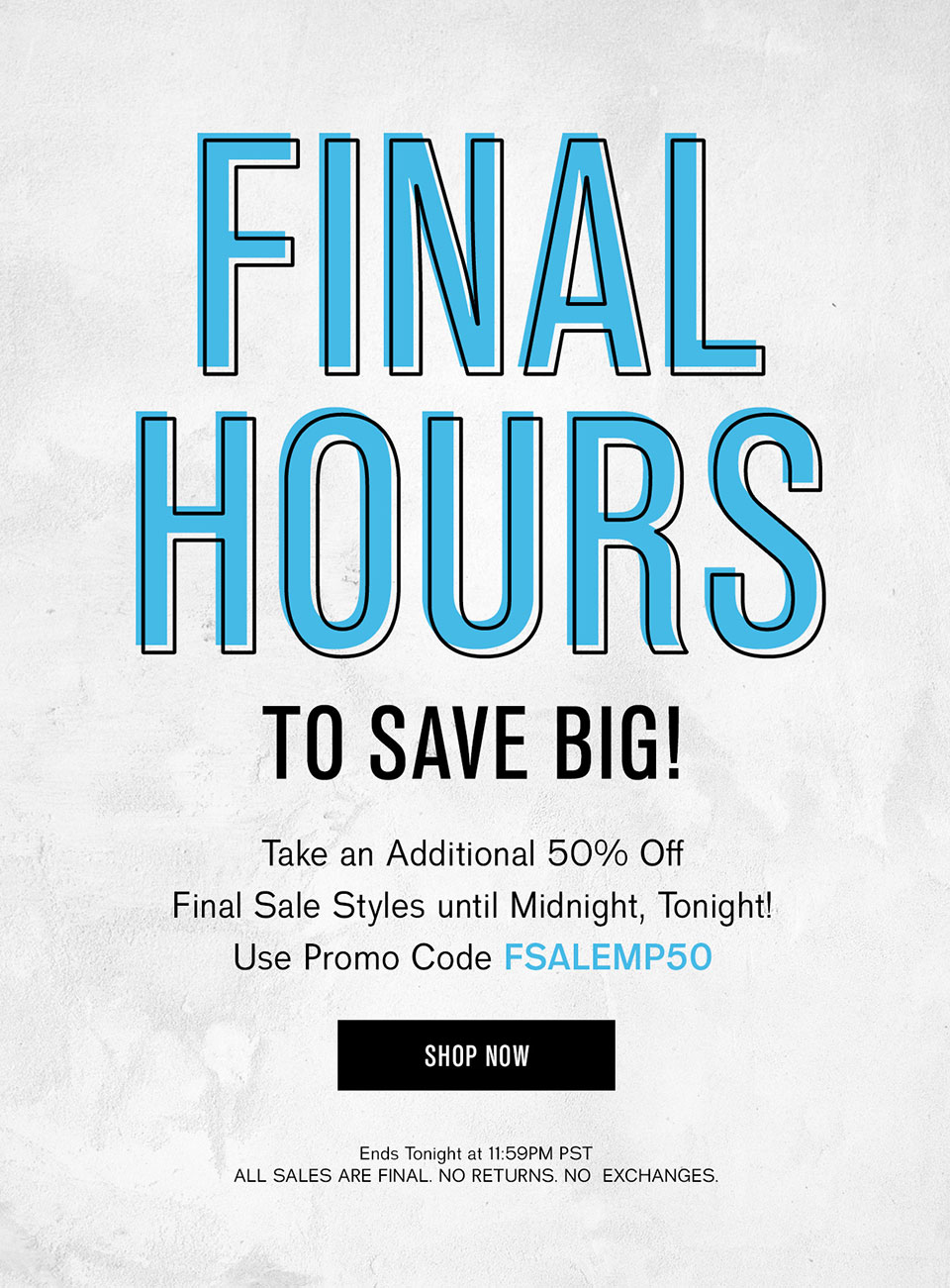 Save an Additional 50% Off Final Sale Styles!