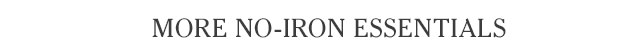 More no-iron essentials