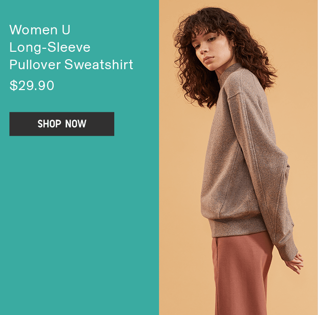 WOMEN U LONG-SLEEVE PULLOVER SWEATSHIRT $29.90 - SHOP NOW