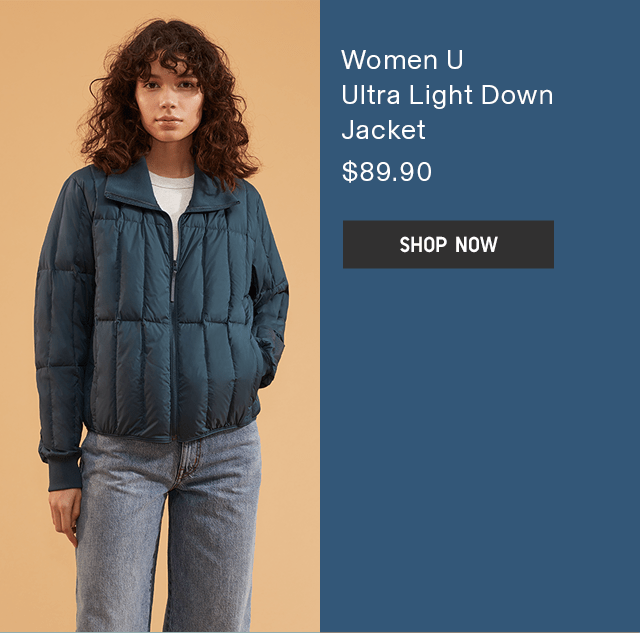 WOMEN U ULTRA LIGHT DOWN JACKET $89.90 - SHOP NOW