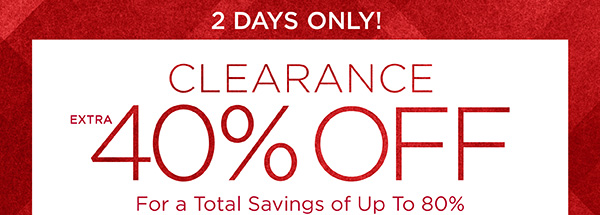 2 Days Only! Take an Extra 40% off Clearance Plus $4.95 Shipping. Promo code A1CLEAR.
