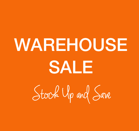 WAREHOUSE SALE - STOCK UP AND SAVE!