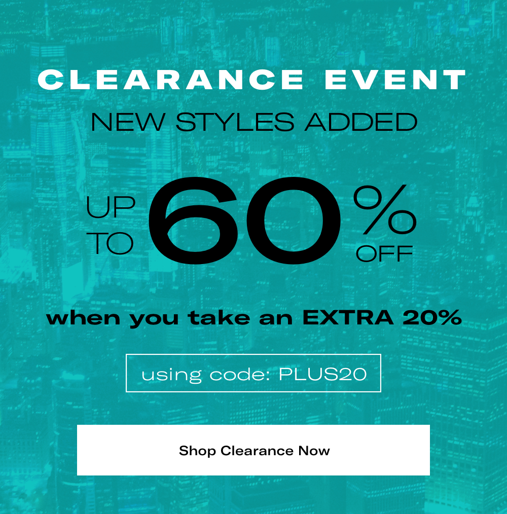 Save up to 60% on clearance items when you take an extra 20% off
