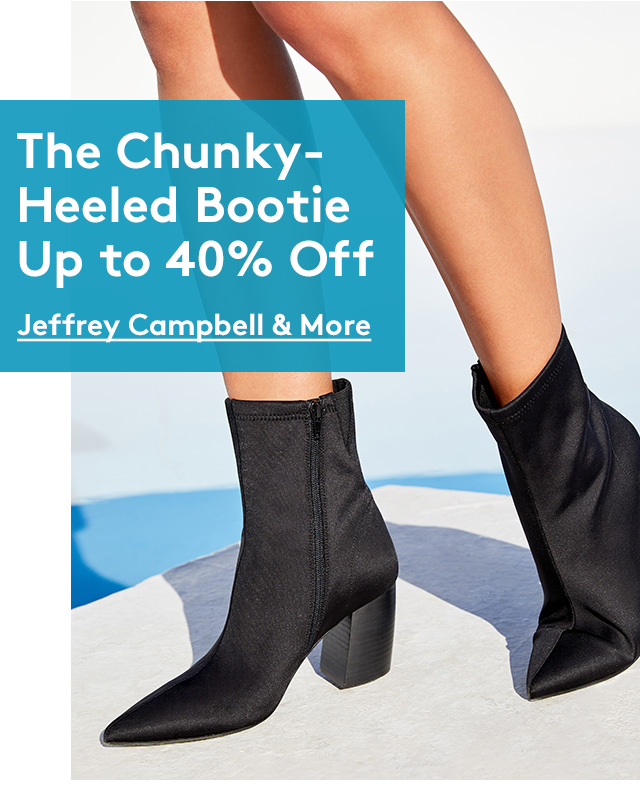 The Chunky-Heeled Bootie Up to 40% Off | Jeffrey Campbell & More