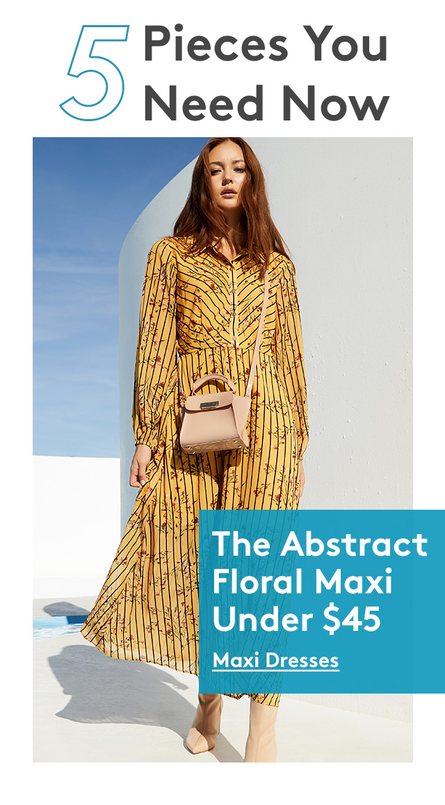 5 Pieces You Need Now | The Abstract Floral Maxi Under $45 | Maxi Dresses
